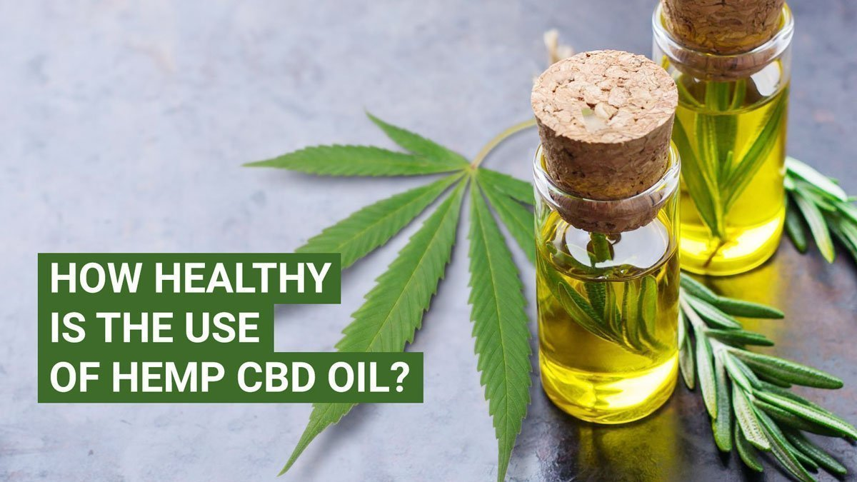 How healthy is the use of hemp CBD oil